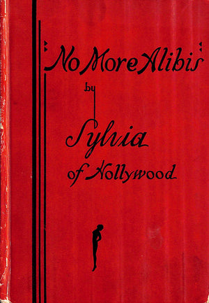 """No More Alibis!"" by Sylvia of Hollywood"