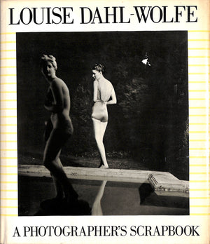 Louise Dahl-Wolfe: A Photographer's Scrapbook