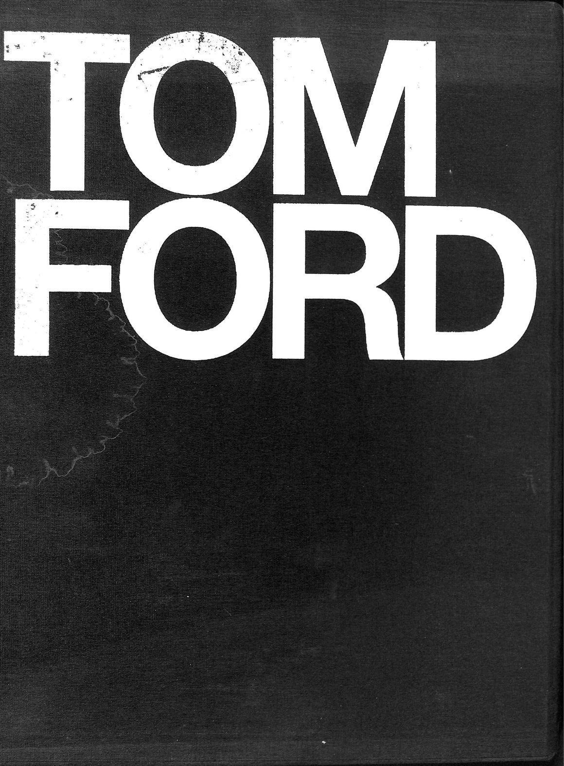 Tom Ford by Anna Wintour, Graydon Carter, & Bridget Foley