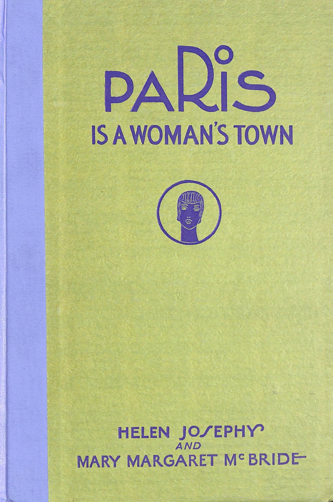 "Paris Is A Woman's Town"" 1929 Josephy, Helen and McBride, Mary Margaret"