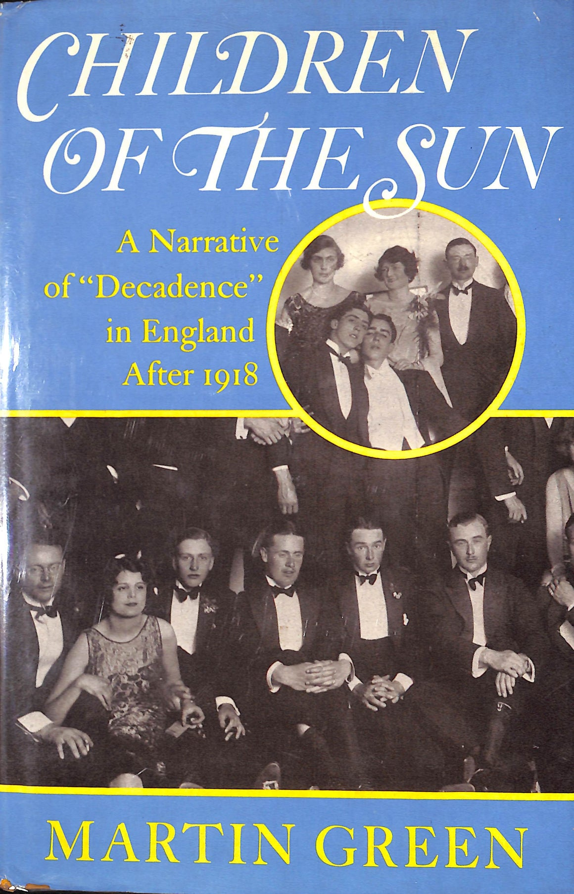 "Children of the Sun: A Narrative of ""Decadence"" in England After 1918"