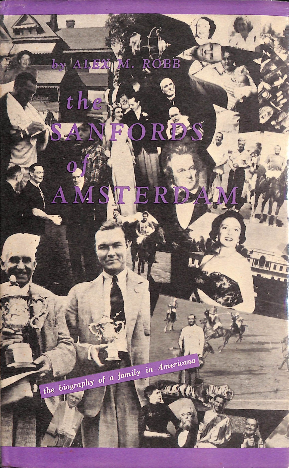 """The Sanfords of Amsterdam: The Biography of a Family in Americana"" by Alex M. Robb (Sold!)"