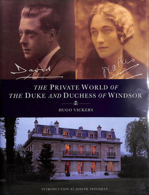 The Private World of The Duke and Duchess of Windsor by Hugo Vickers
