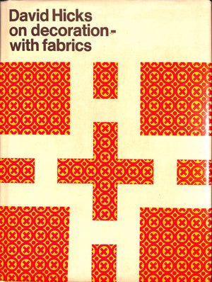 David Hicks on Decoration- with Fabrics by David Hicks