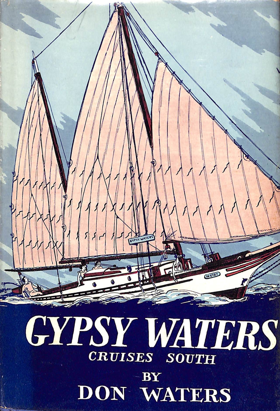 Gypsy Waters: Cruises South by Don Waters