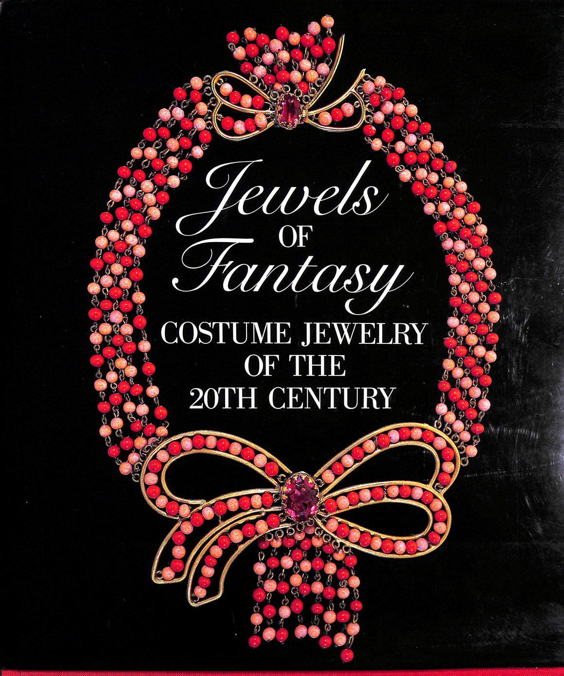 Jewels of Fantasy: Costume Jewelry of the 20th Century by Deanna Cera