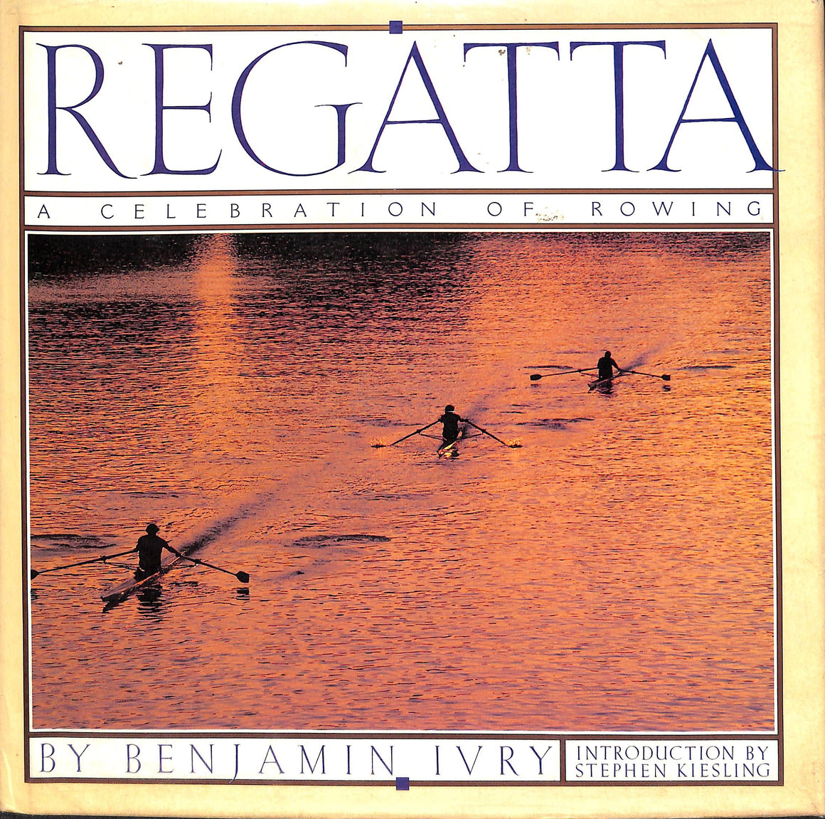 Regatta: A Celebration of Rowing by Benjamin Ivry