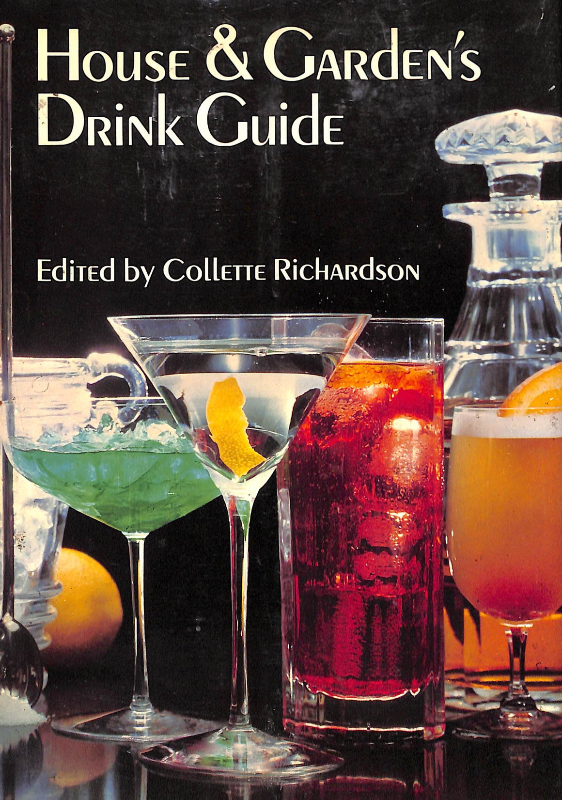 House & Garden's Drink Guide by Collette Richardson