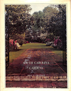 South Carolina Gardens by Nell S. Graydon