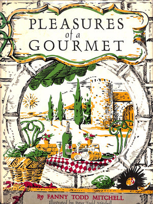 Pleasures of a Gourmet by Fanny Todd Mitchell