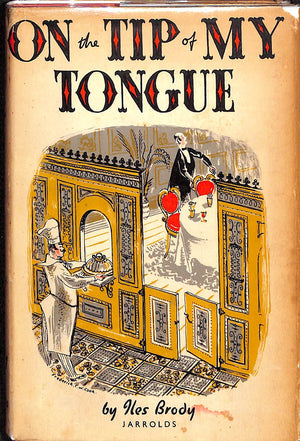 """On the Tip of My Tongue: A Book for The Gourmet"" 1946 by Iles Brody"