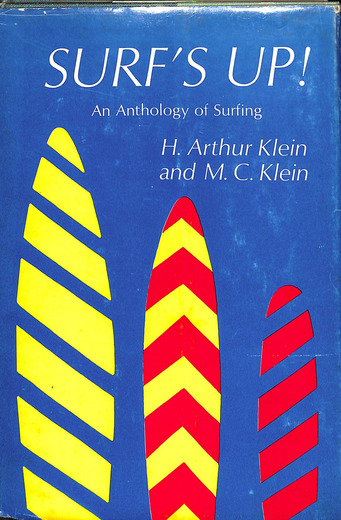 Surf's Up! An Anthology of Surfing by H. Arthur Klein and M.C. Klein