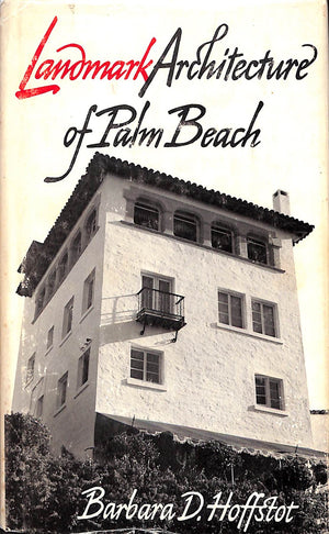 Landmark Architecture of Palm Beach by Barbara D. Hoffstot