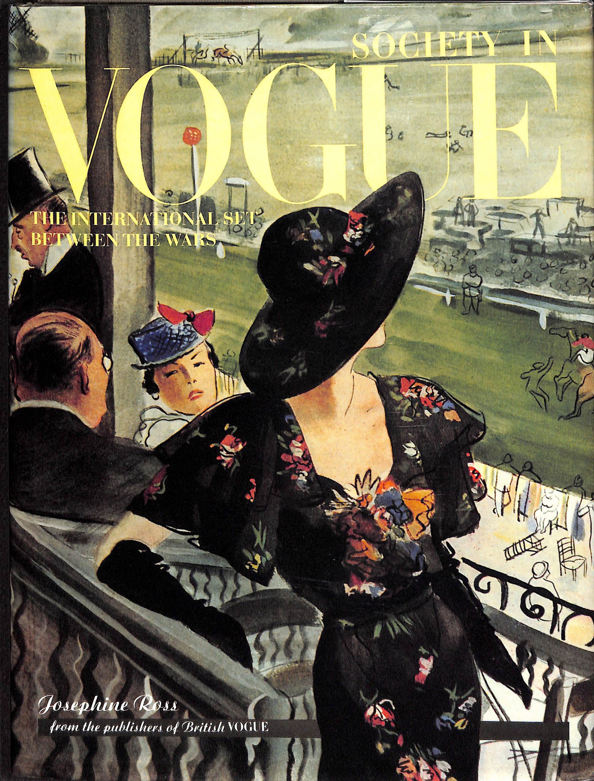 Society in Vogue: The International Set Between The Wars by Josephine Ross