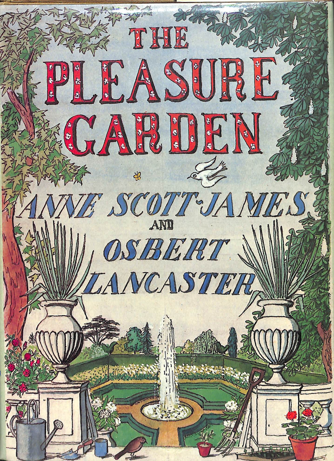 The Pleasure Garden by Anne Scott-James and Osbert Lancaster
