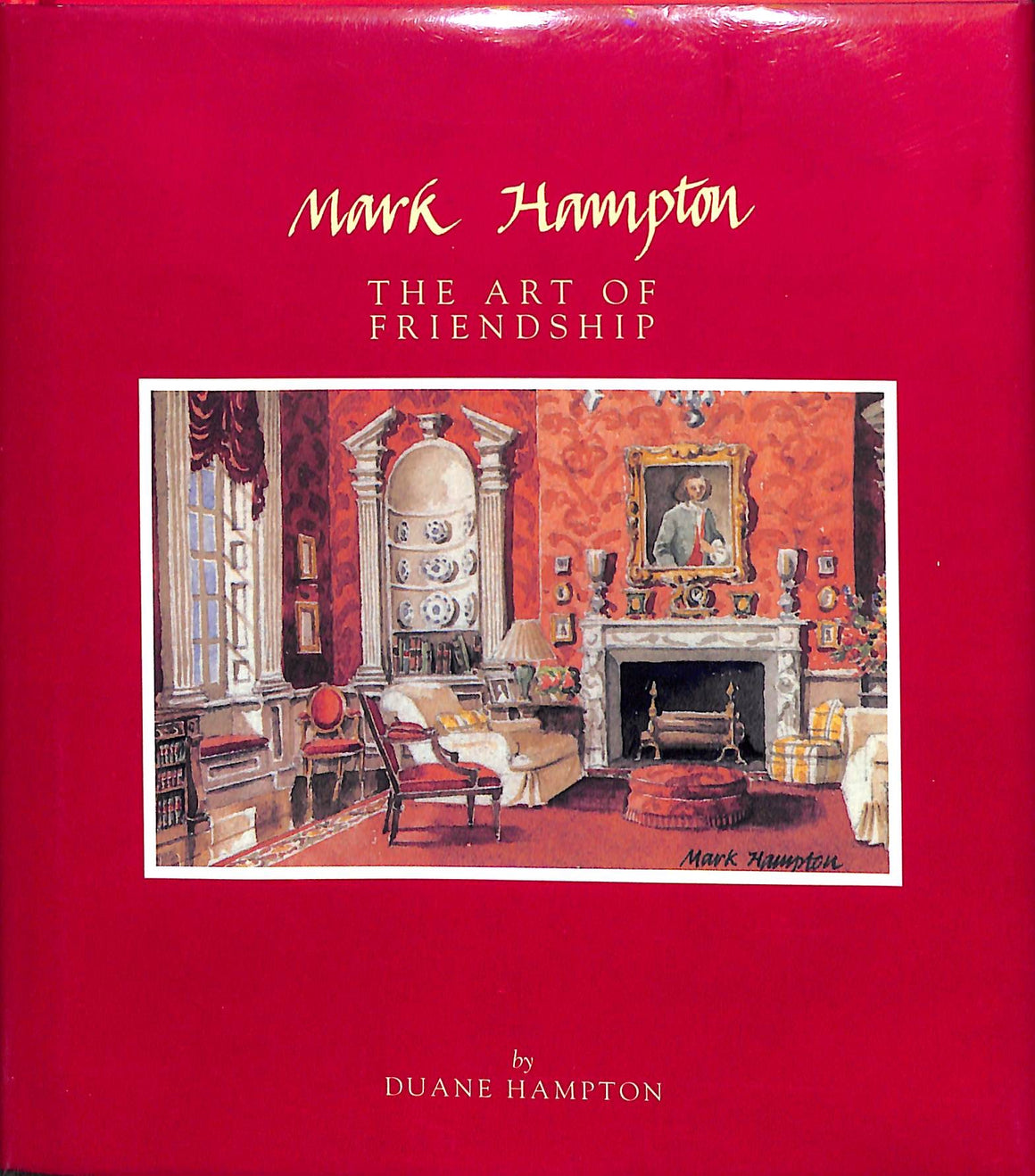 Mark Hampton The Art of Friendship