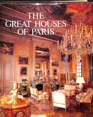 The Great Houses of Paris by Claude Fregnac and Wayne Andrews