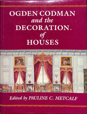 Ogden Codman and the Decoration of Houses by Pauline C. Metcalf