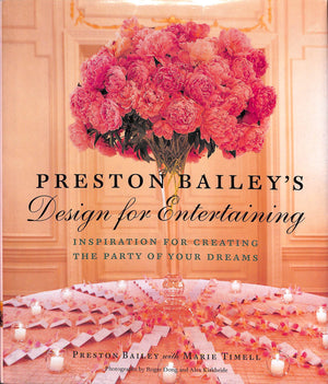 Preston Bailey's Design for Entertaining by Preston Bailey and Marie Timell