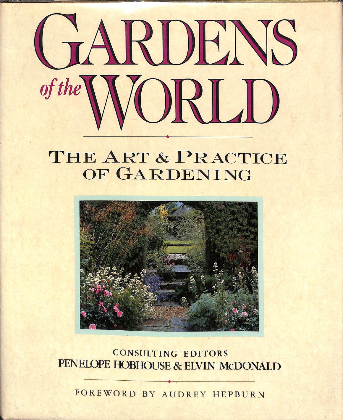 Gardens of the World by Penelope Hobhouse and Elvin McDonald