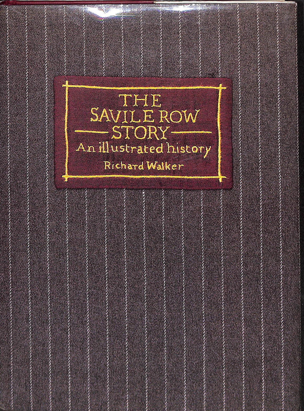 The Savile Row Story An Illustrated History by Richard Walker