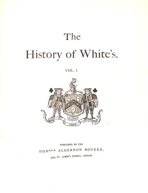 The History of White's (Vol I & II)