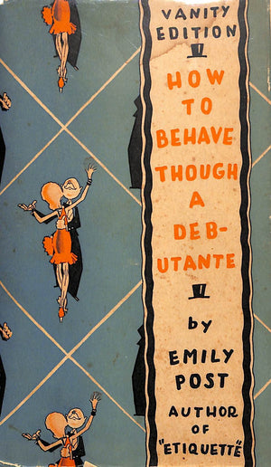 How to Behave- Though a Debutante by Emily Post