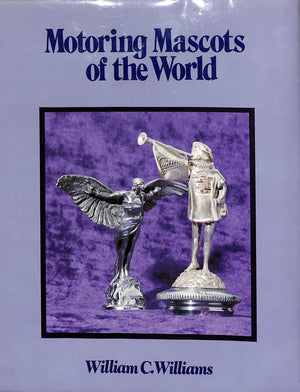 Motoring The Mascots of The World by WIlliam C. Williams