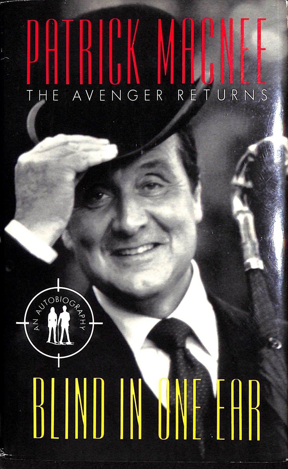 Blind In One Ear: The Avenger Returns by Patrick Macnee