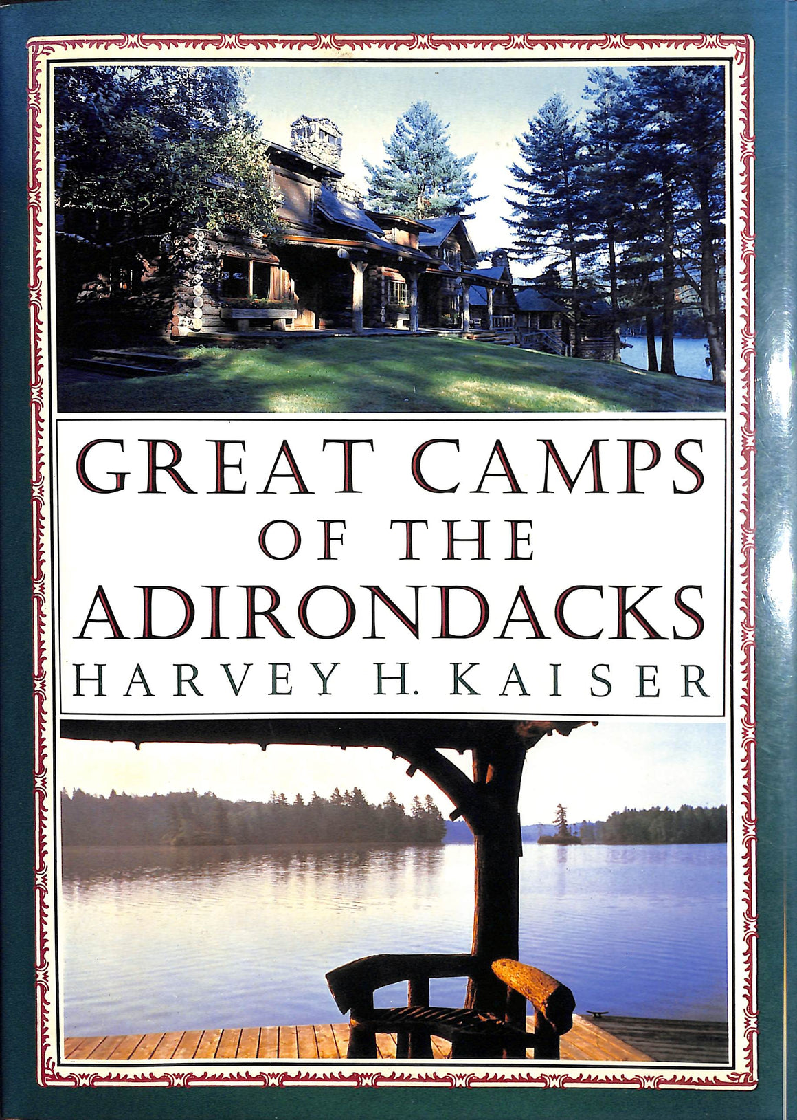 Great Camps of The Adirondacks by Harvey H. Kaiser