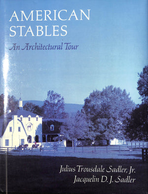 American Stables by Julius Trousdale Sadler Jr.