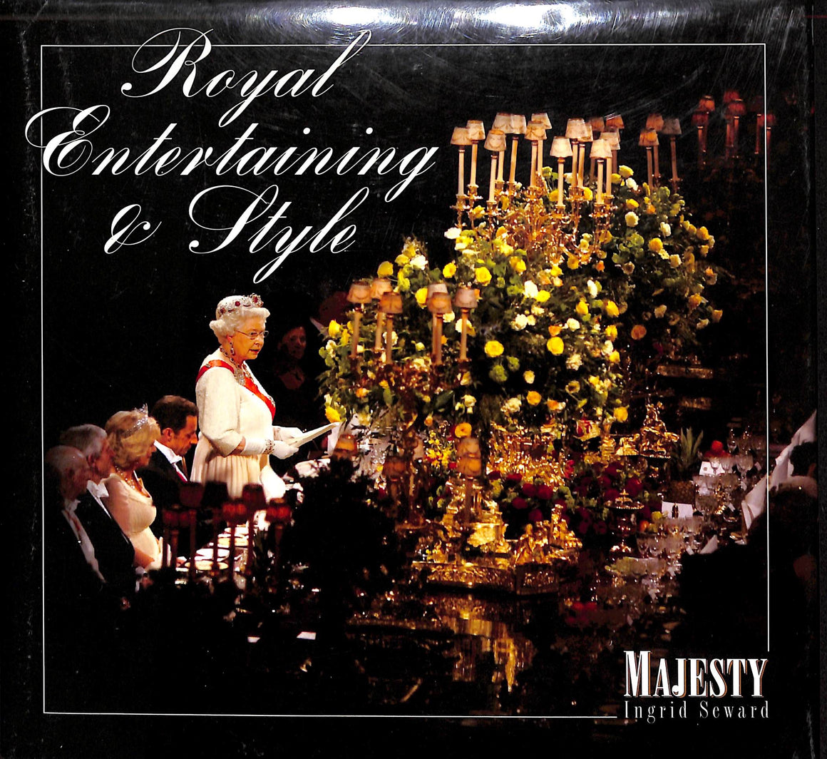 Royal Entertaining & Style by Ingrid Seward (Signed!)