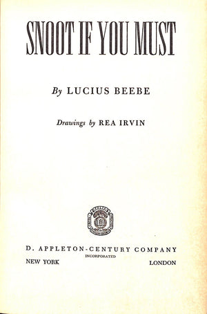 """Snoot If You Must"" 1943 BEEBE, Lucius (Signed!)"