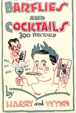 """Barflies and Cocktails: 300 Recipes"" 2008 by Harry and Wynn (Sold!)"