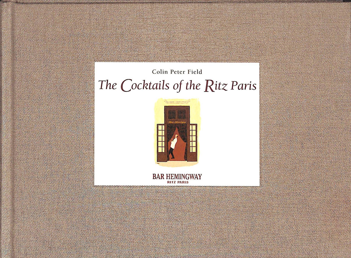 """The Cocktails of The Ritz Paris"" 2003 FIELD, Colin Peter"