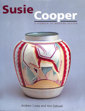 Susie Cooper: A Pioneer of Modern Design by Ann Eatwell