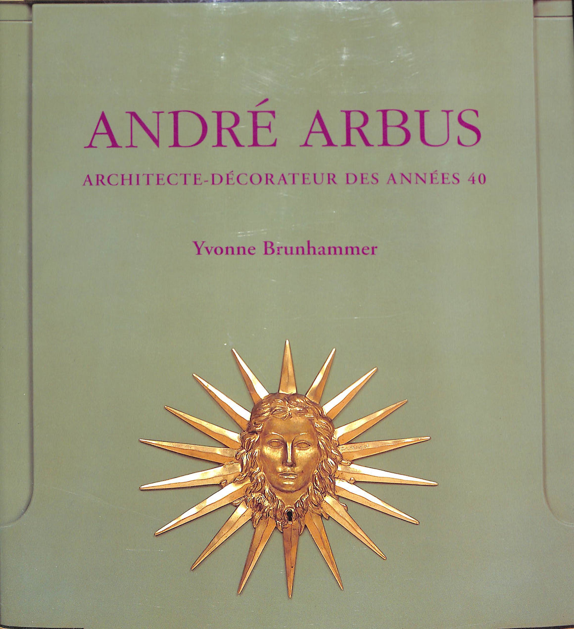 Andre Arbus: Architecte- Decorateur des Annees 40