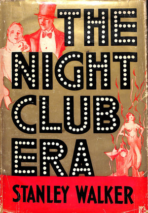 'The Night Club Era' 1933 by Stanley Walker