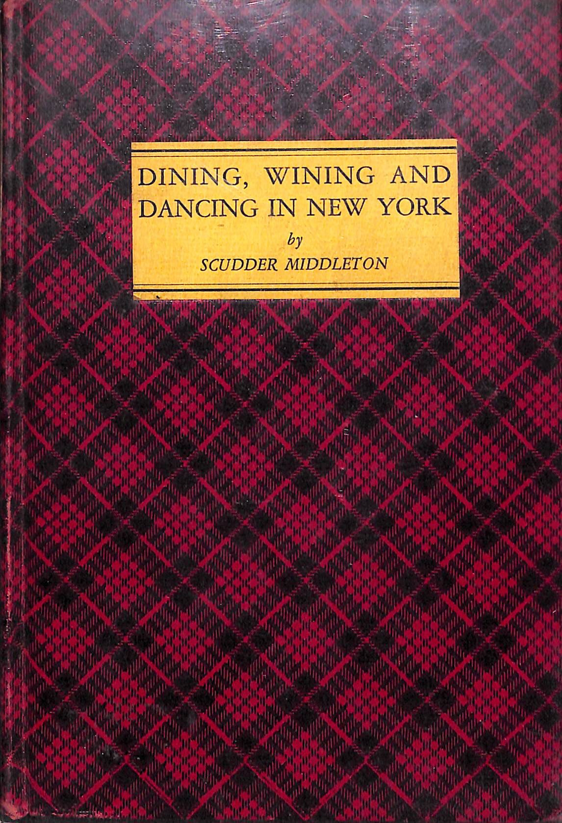 """Dining Wining and Dancing In New York"" 1938 by Scudder Middleton"