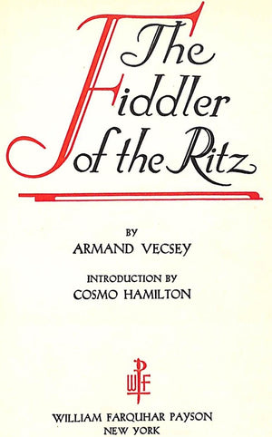 """The Fiddler of the Ritz"" 1931 Vecsey, Armand"