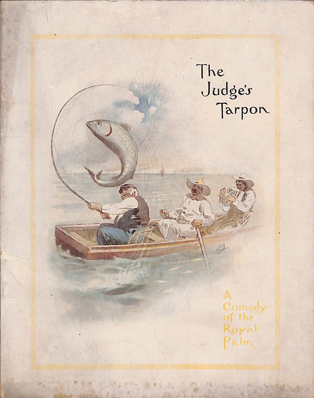 """The Judge's Tarpon: A Comedy of the Royal Palm"" 1904"