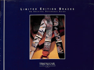 """Trafalgar Limited Edition Braces: An Archival Reference Guide"" 1997"