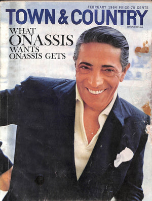 """Town & Country"" February 1964: What Onassis Wants Onassis Gets"