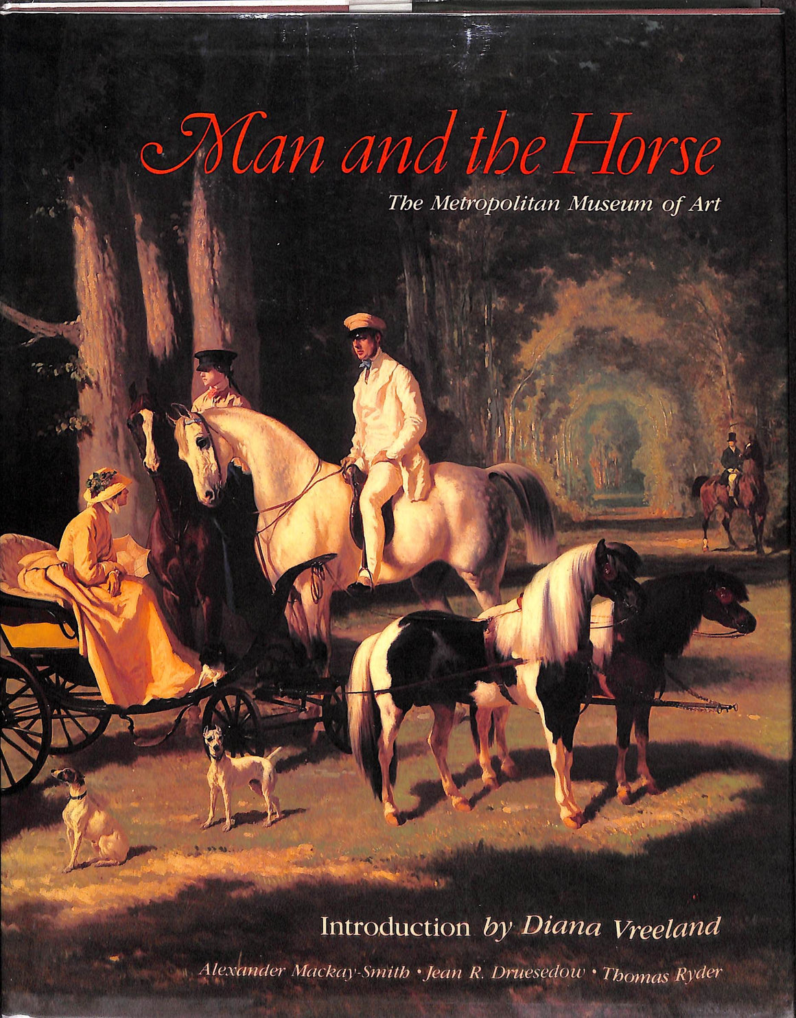"""Man and the Horse: An Illustrated History of Equestrian Apparel"" 1984 by Alexander Mackay-Smith, Jean R. Druesedow, & Thomas Ryder"