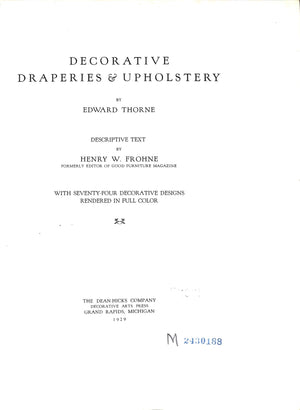 Decorative Draperies & Upholstery by Edward Thorne and Henry W. Frohne