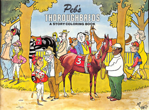 Peb's Thoroughbreds: A Story Coloring Book by Peb and Carl Sallach