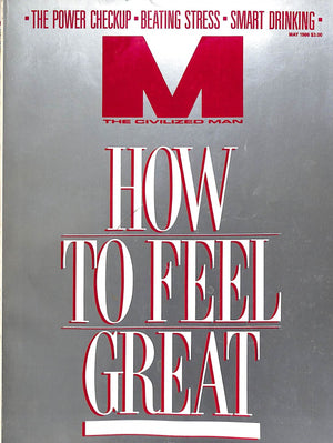 """M The Civilized Man: How To Feel Great May 1986"" (SOLD)"