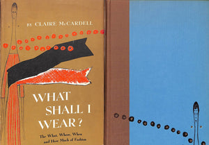 """What Shall I Wear?: The What, Where, When and How Much of Fashion"" 1956"