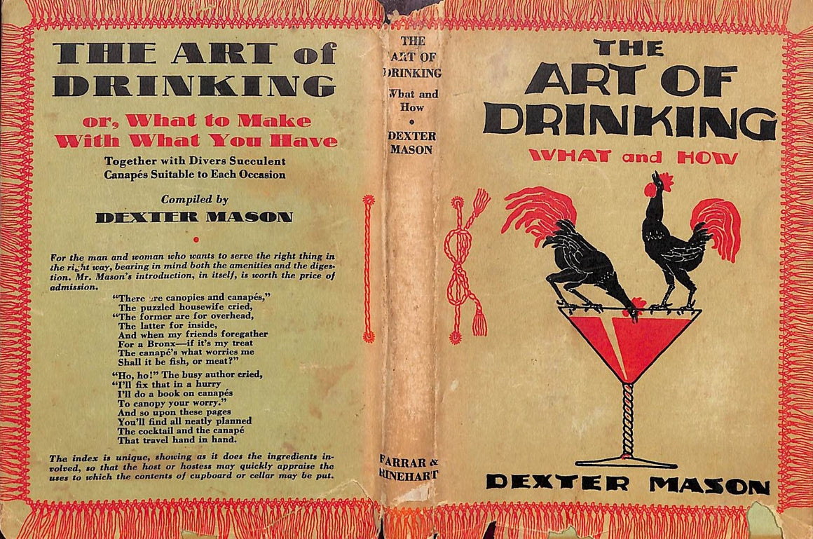 The Art Of Drinking: Or What To Make With What You Have by Dexter Mason