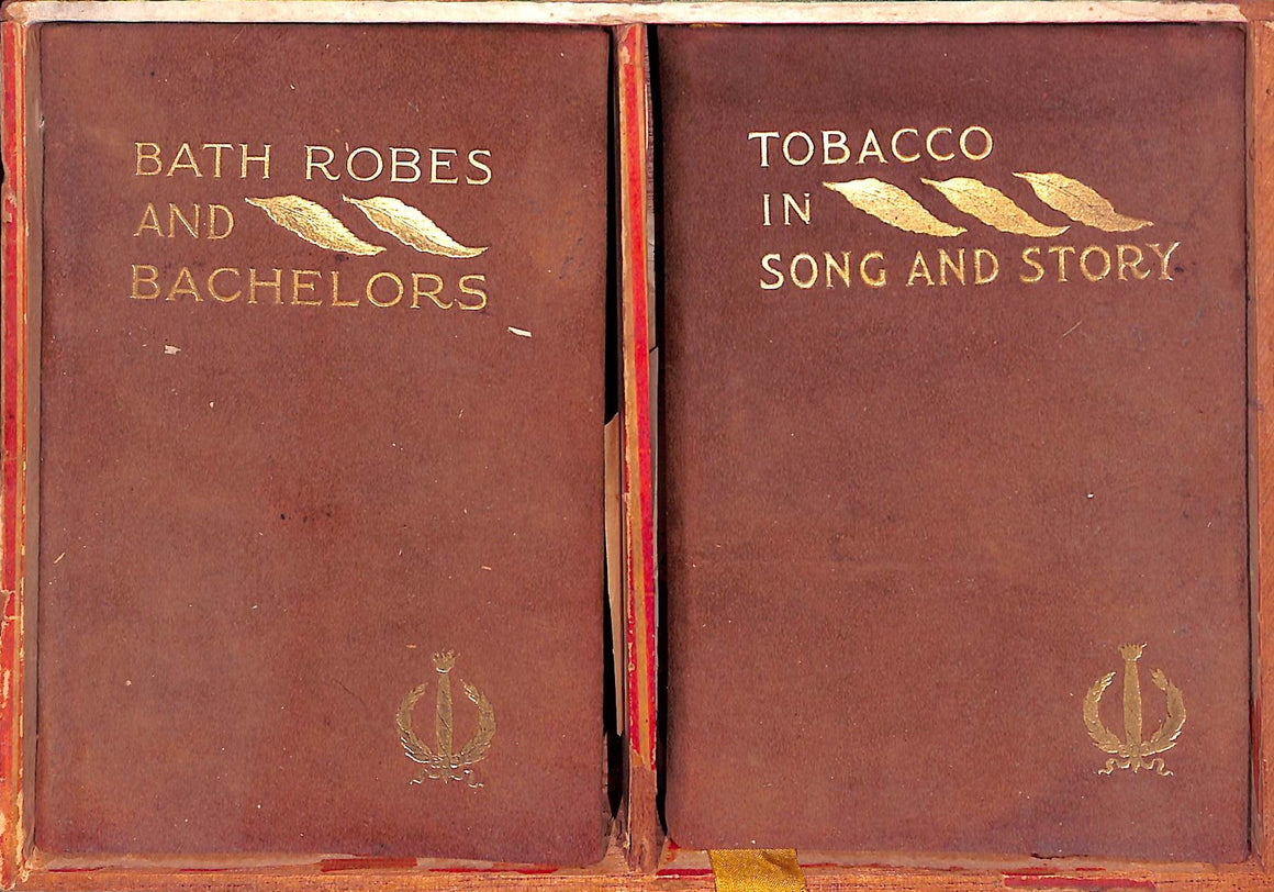 Bath Robes And Bachelors/ Tobacco In Song And Story by Arthur Gray (SOLD!)